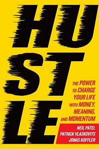 Hustle: The Power to Charge Your Life with Money, Meaning, and Momentum 1