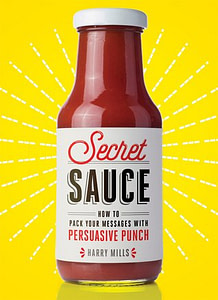 Secret Sauce: How to Pack Your Messages with Persuasive Punch 1